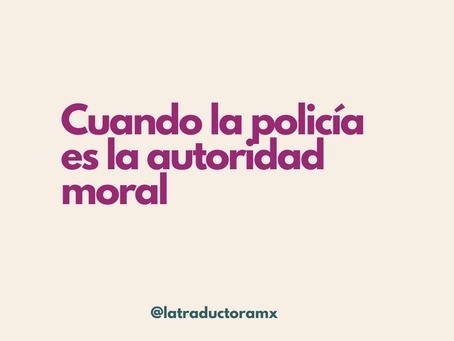 Cuando la policía es la autoridad moral