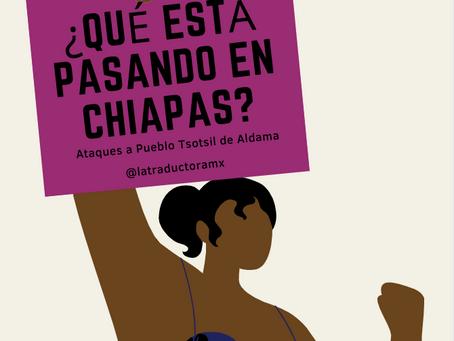 ¿Qué está pasando en Chiapas? Ataques al pueblo Tsotsil de Aldama