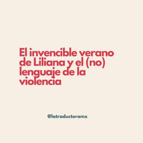 El invencible verano de Liliana y el (no) lenguaje de la violencia