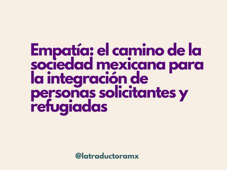 Empatía: el camino de la sociedad mexicana para la integración de personas solicitantes y refugiadas