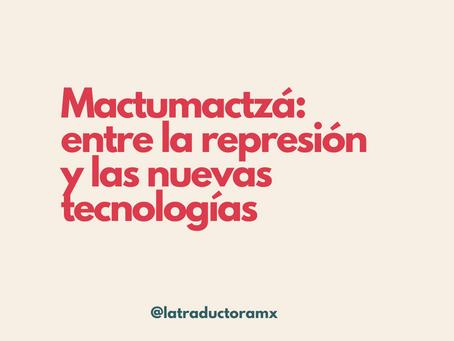Mactumactzá: entre la represión y las nuevas tecnologías