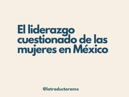 El liderazgo cuestionado de las mujeres en México