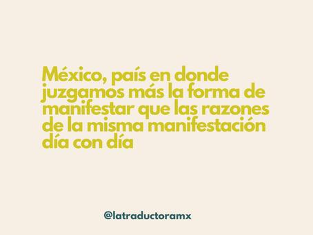 México, país en donde juzgamos más la forma de manifestar que las razones de la misma manifestación