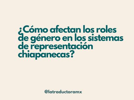 ¿Cómo afectan los roles de género en los sistemas de representación chiapanecas?