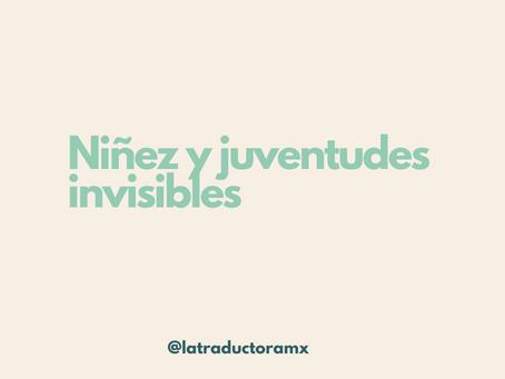 Niñez y juventudes invisibles