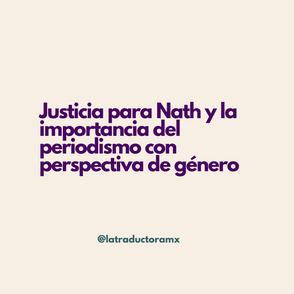 Justicia para Nath y la importancia del periodismo con perspectiva de género