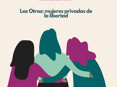 Las Otras: mujeres privadas de la libertad