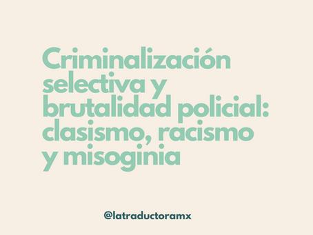 Criminalización selectiva y brutalidad policial: clasismo, racismo y misoginia