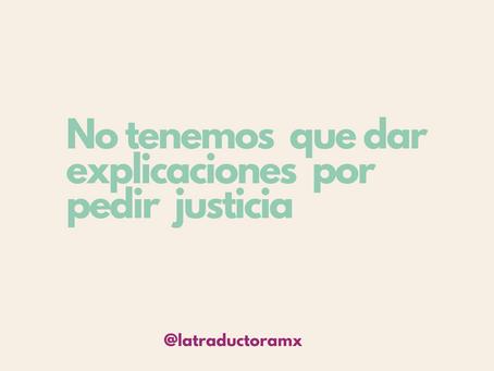 No tenemos  que dar explicaciones  por pedir  justicia