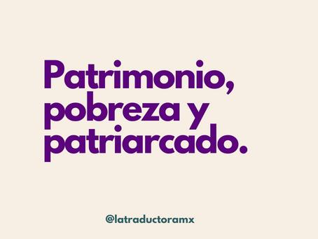 Patrimonio, pobreza y patriarcado