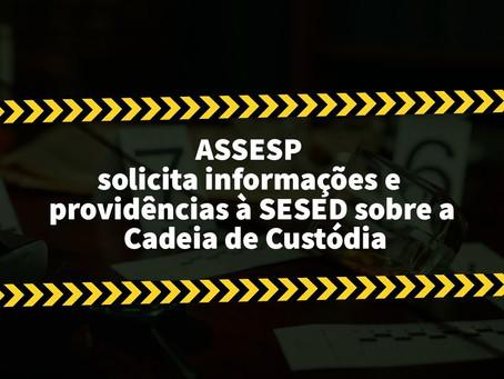 A ASSESP solicita informações e providências à SESED sobre a Cadeia de Custódia