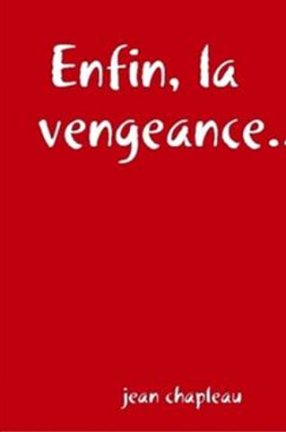 Enfin, la vengeance