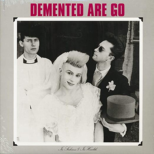 Demented Are Go - In Sickness & In Health LP