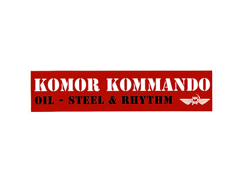 Komor Kommando - Oil, Steel & Rhythm Bumper Stickers