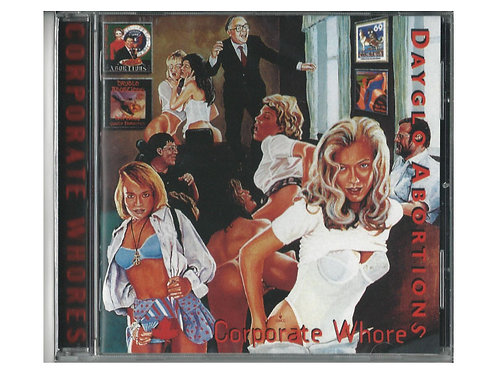 Dayglo Abortions - Corporate Whores CD