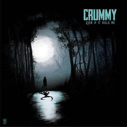 Crummy - Even it Kills Me CD