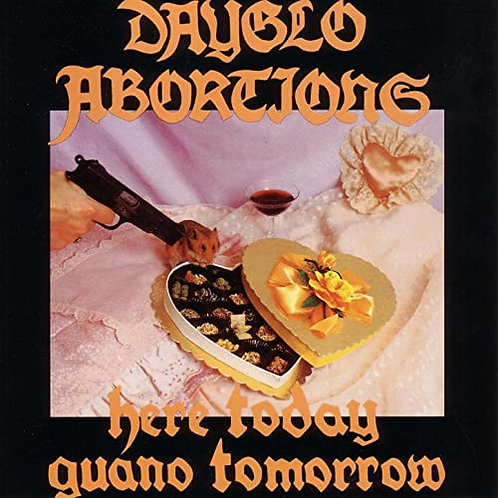 Dayglo Abortions - Here Today Guano Tomorrow LP