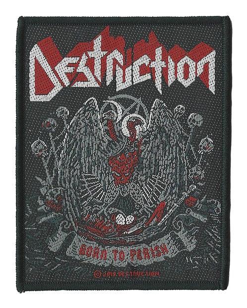 Destruction - Born to Perish Woven Patch