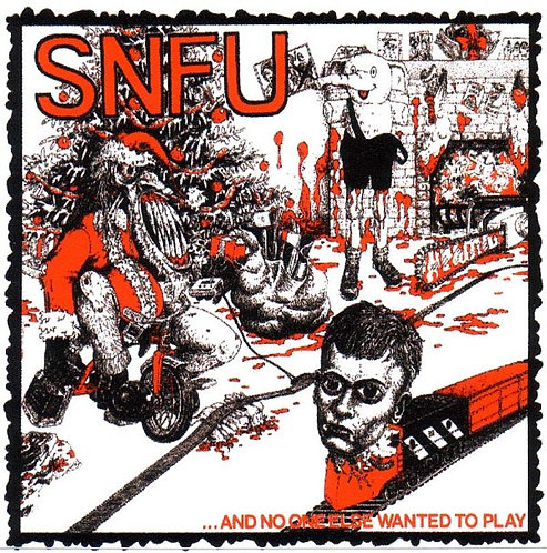 S.N.F.U - No One Else Wanted to Play Sticker
