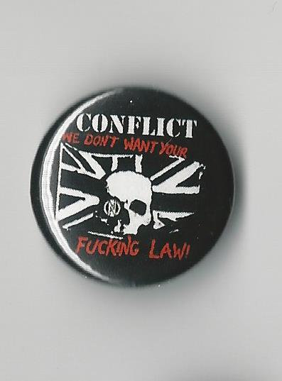 Conflict - We Don't Want Your Fucking Law Pin