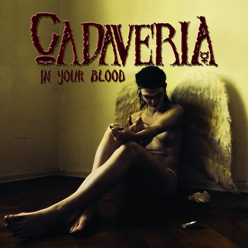 Cadaveria - In Your Blood CD