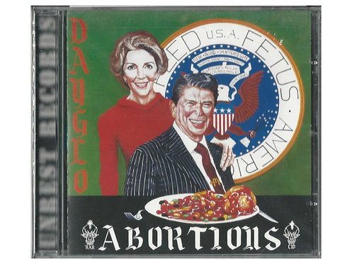 Dayglo Abortions - Feed Us A Fetus CD