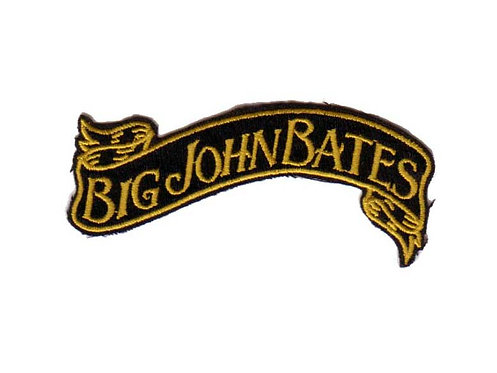 Big John Bates - Banner Embroidered Patch