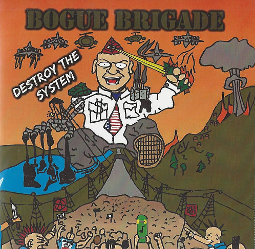 Bogue Brigade - Destroy the System CD