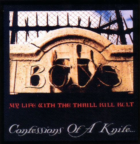 My Life with the Thrill Kill Kult - Confessions of a Knife Sticker