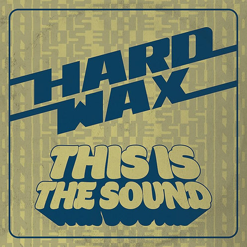 Hard Wax - This Is the Sound LP