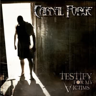 Carnal Forge - Testify for my Victims CD