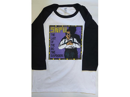S.N.F.U - The Last of the Big Time Suspenders Baseball Tee