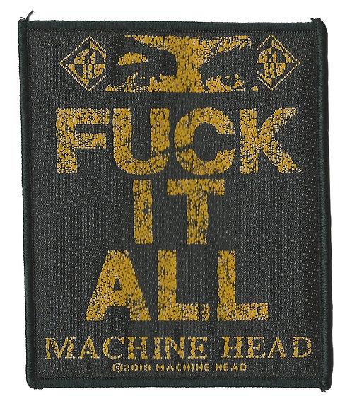 Machine Head - Fuck it All Woven Patch