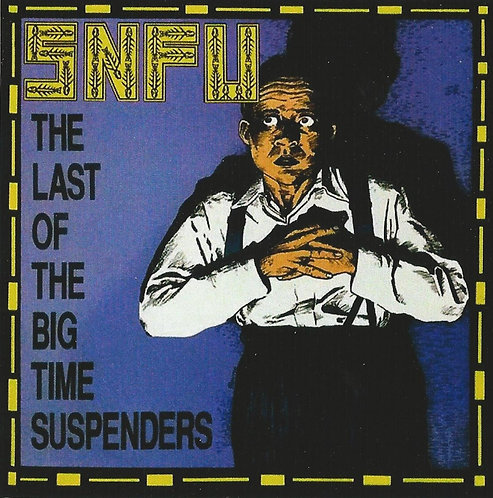 S.N.F.U - The Last of the Big Time Suspenders Sticker