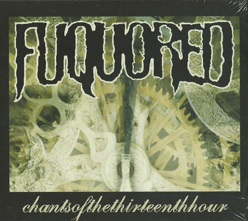 Fuquored - Chants of the Thirteenth Hour CD