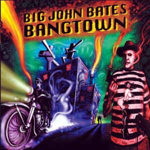 Big John Bates - Bangtown CD