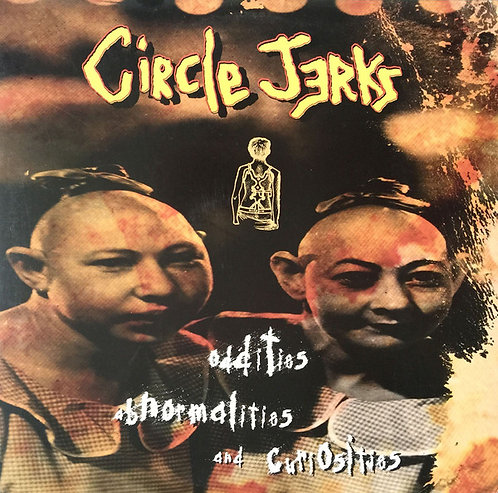 Circle Jerks - Oddities Abnormalities and Curiosities LP