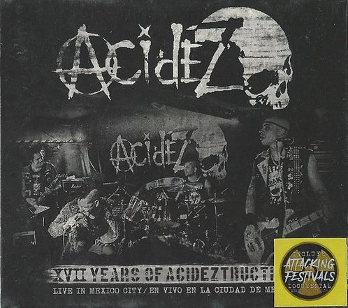 Acidez - XVII Years of Acideztruction Live in Mexico City CD