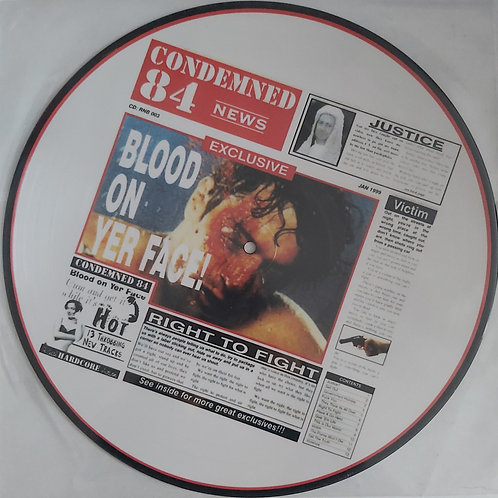 Condmened 84 - Blood On Yer Face Picture Disc