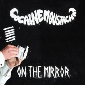 Cocaine Moustache - On the Mirror CD
