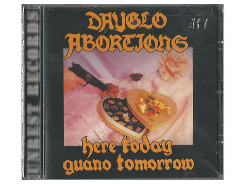 Dayglo Abortions - Here Today Guano Tomorrow CD
