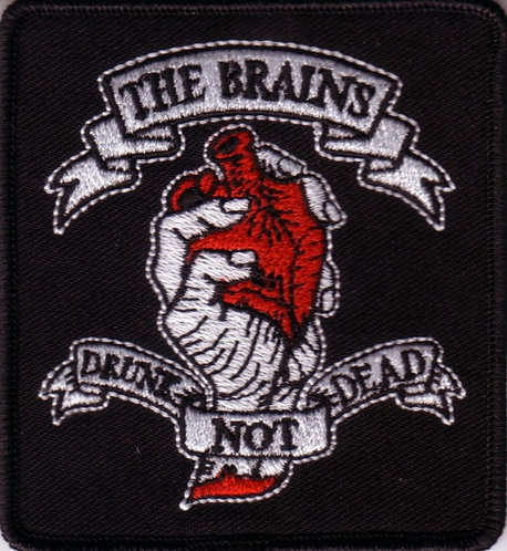 The Brains - Drunk Not Dead Embroidered Patch