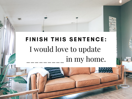 If you could change one thing about your current home, what would it be? I would ______.