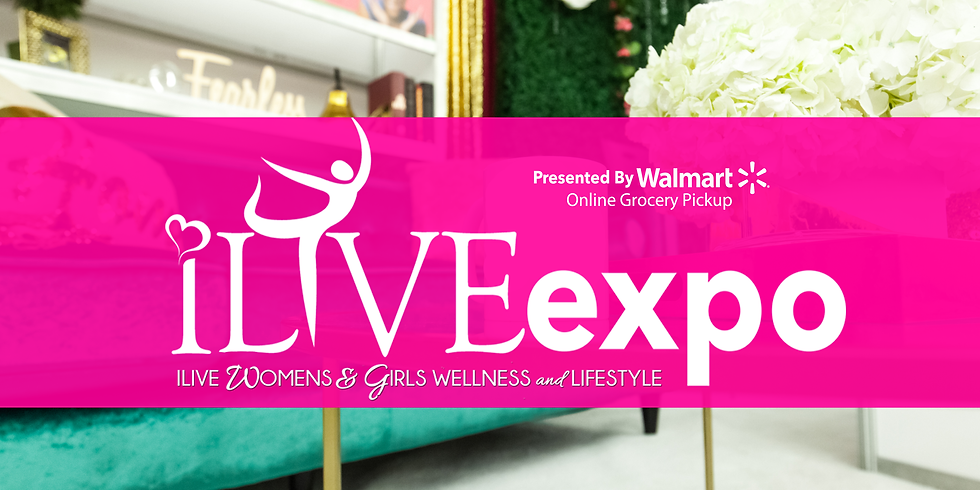 2021 ILIVE Women's and Girls Wellness & Lifestyle Expo