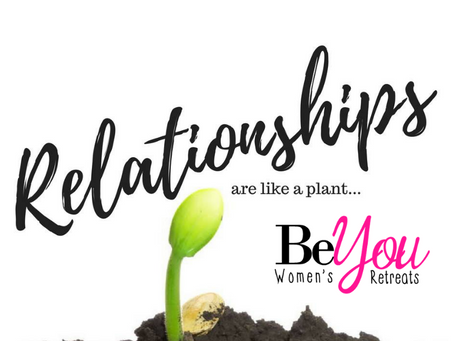 Relationships are like a plant....