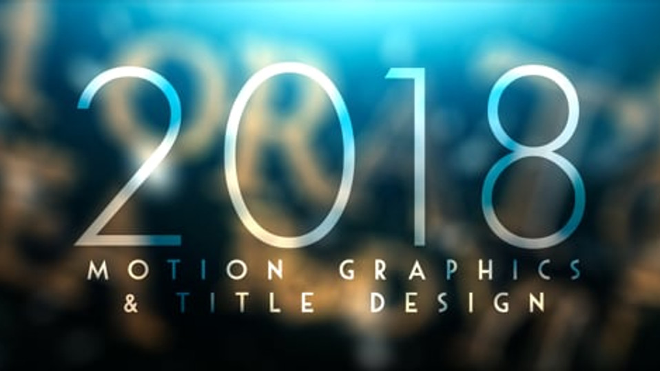 2018 Motion Graphic & Title Design Reel
