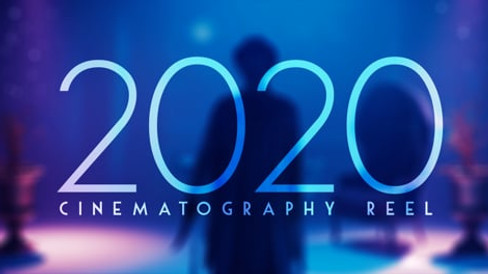 2020 Cinematography Reel