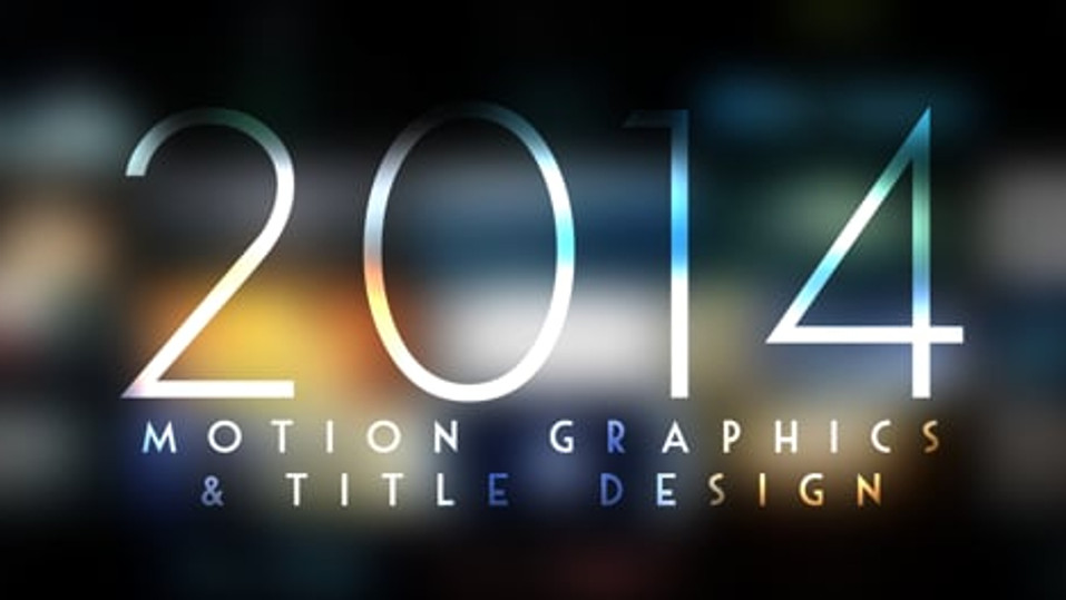 2014 Motion Graphics & Title Design Reel