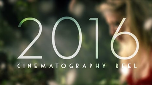 2016 Cinematography Reel