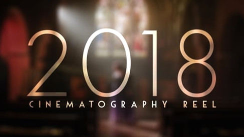 2018 Cinematography Reel